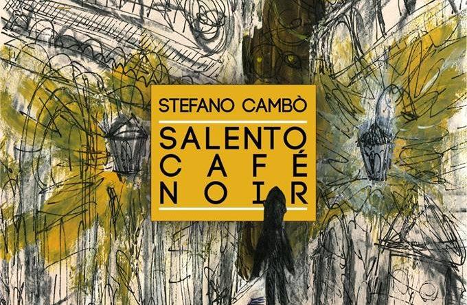 La casa degli Artisti apre le porte al Salento Café Noir di Stefano Cambò